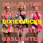 Dixie Chicks : Gaslighter (CD)