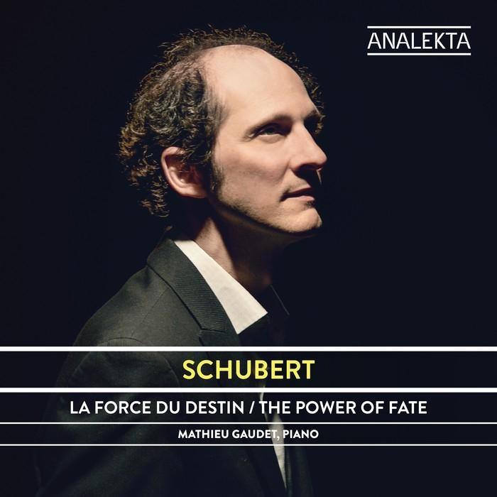 Gaudet, Mathieu : Schubert: Le pouvoir du destin (CD)
