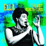 Ella Fitzgerald : Ella The Lost Berlin Tapes (CD)
