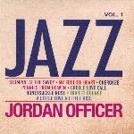 Officer, Jordan : Jazz, Vol. 1 (CD)