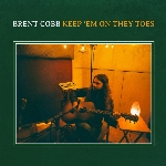 Cobb, Brent : Keep 'Em On They Toes (CD)