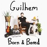Guilhem : Born & Bored (LP)