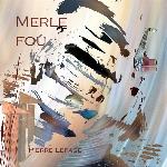 Pierre Lepage : Merle fou (CD)